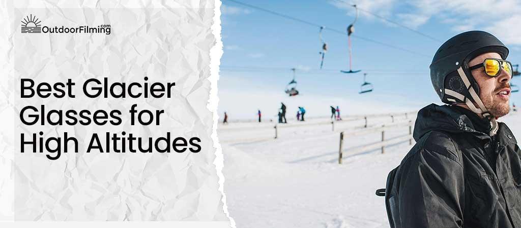 Best Glacier Glasses for High Altitudes