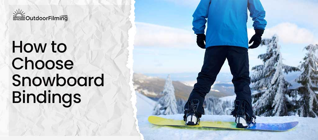 How to Choose Snowboard Bindings