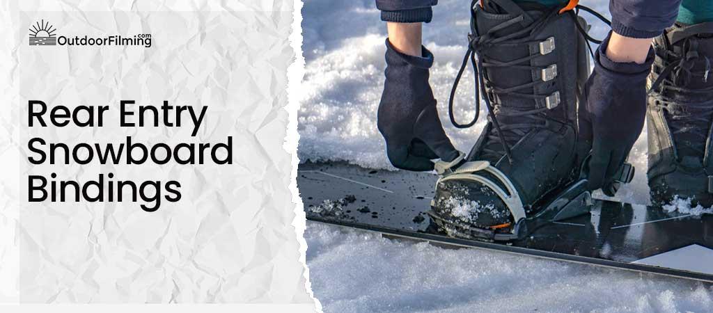 Rear Entry Snowboard Bindings