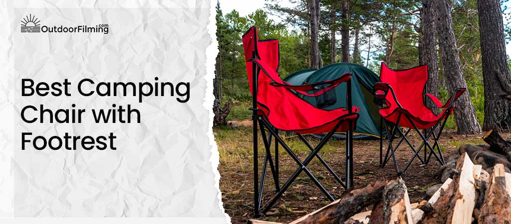 Best Camping Chair with Footrest